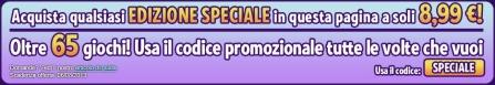 Offerta Edizioni Speciali!
